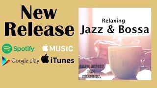 New Release!! 『Relaxing Jazz & Bossa』Please Download