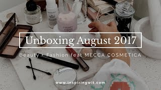 Unboxing August 17 Beauty + Fashion Haul feat Mecca Cosmetica