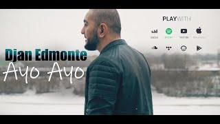 Djan Edmonte - Ayo Ayo (Премьера клипа) Новинка  2019!  Новый Хит!