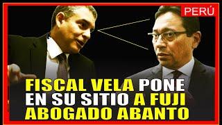 EXPLOSIVO CRUCE entre abogado fujimorsita ABANTO Y EL FISCAL VELA