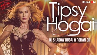 Tipsy Hogai (Dilliwali Zalim Girlfriend) Dj Shadow Dubai & Rohan SD