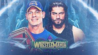Posibles Rivales Para JOHN CENA en WWE Wrestlemania 34 | Brock Lesnar  / Roman Riegns