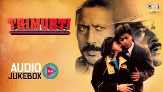 Trimurti Audio Songs Jukebox | Jackie Shroff, Anil Kapoor, Shahrukh Khan | Superhit Hindi Songs