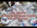 Download Video IDE KREATIF PEMANFAATAN GELAS PLASTIK AQUA BEKAS 3GP MP4 FLV