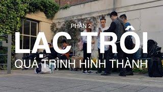 [Vlog] LẠC TRÔI - QUÁ TRÌNH HÌNH THÀNH | PT. 2 - TUỔI GÌ HẢ EM? (ft. VŨ CÁT TƯỜNG)