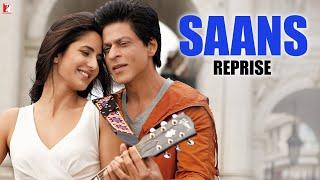 Saans (Reprise) - Full Song | Jab Tak Hai Jaan | Shah Rukh Khan | Katrina Kaif | A. R. Rahman