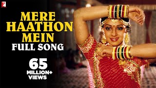 Mere Haathon Mein Nau Nau Choodiyan - Full Song | Chandni | Sridevi