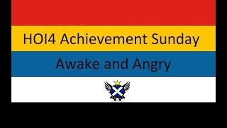 HOI4 Achievement Sunday - Awake and Angry Part 1