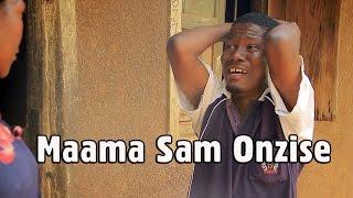 Maama Sam Onzise - Luganda Comedy skits.