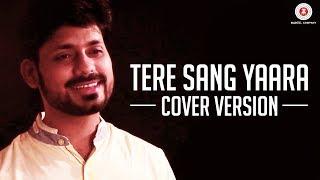 Tere Sang Yaara   Cover Version   Prashant Muzumdar