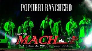 Banda Mach - Popurri Ranchero ( En Vivo)