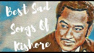 Best Sad Songs Of Kishore Kumar