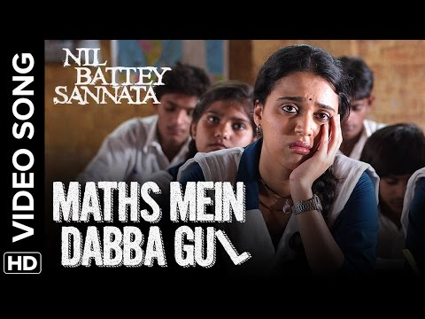 Maths Mein Dabba Gul Official Video Song | Nil Battey Sannata | Swara Bhaskar, Ria Shukla