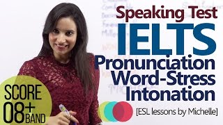 IELTS Speaking Test (L4)– English Pronunciation & Intonation – How to Improve your IELTS score