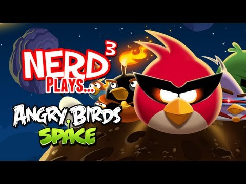Nerd³ Plays Angry Birds Space