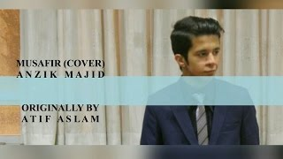 Musafir (Cover) - Anzik Majid