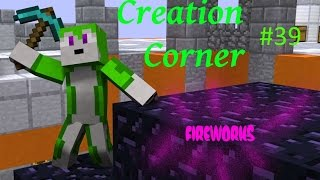 Husky's Creation Corner - Week #39 Fireworks!(Let's Play Minecraft)
