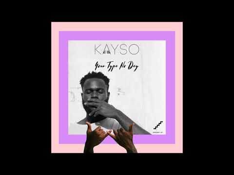 KaySo   Your Type No Dey| EP
