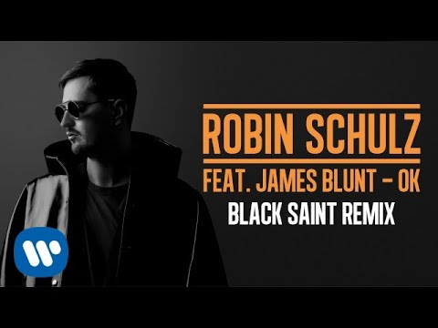 Xxx Mp4 ROBIN SCHULZ FEAT JAMES BLUNT – OK BLACK SAINT REMIX OFFICIAL AUDIO 3gp Sex