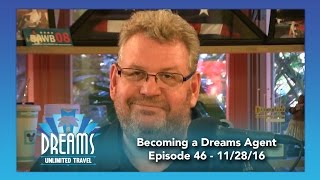 Becoming a Dreams Unlimited Travel Agent   11/28/16