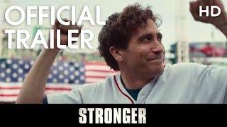 STRONGER | Official Trailer | 2017 [HD]