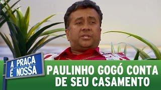 A Praça é Nossa (17/11/16) - Paulinho Gogó conta de seu casamento