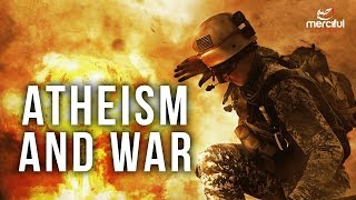 Atheism and War (Atheism Exposed)