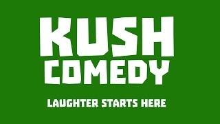 Kush Comedy
