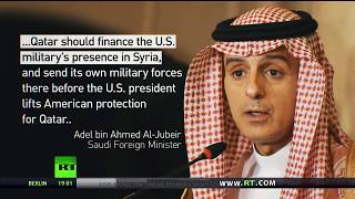 Qatar should finance American military presence in Syria or lose US support – Saudi FM