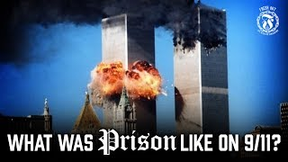 What was Prison like on 9/11? - Prison Talk 13.6