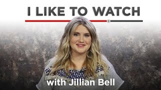 I Like To Watch With Jillian Bell