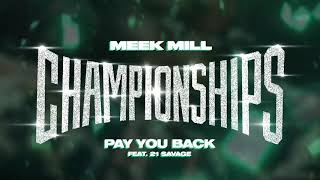 Meek Mill - Pay You Back feat. 21 Savage [Official Audio]