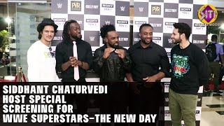 SIDDHANT CHATURVEDI HOST SPECIAL SCREENING FOR WWE SUPERSTARS-THE NEW DAY