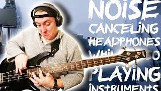 NOISE CANCELING HEADPHONES VS. MUSICIAN