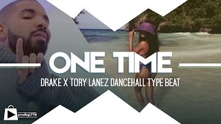 Drake x Rihanna Dancehall Type Beat 2016 - ONE TIME (prod by Lttb)