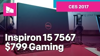 Dell Inspiron 15 7567 Budget Gaming Laptop from CES 2017