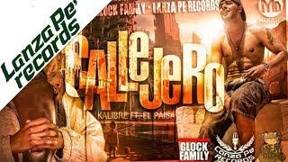 Kalibre Feat El Paisa - Callejero