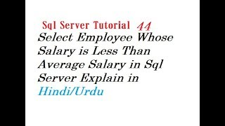 Select Employee Whose Salary is Less Than Average Salary in Sql Server