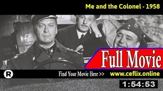 Watch: Me and the Colonel (1958) Full Movie Online