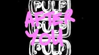 PULP - After you (2012)
