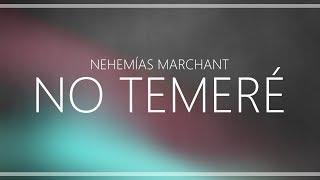 No temeré - Nehemias Marchant Letra