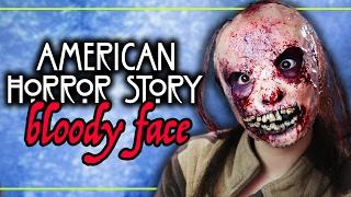 AMERICAN HORROR STORY - Bloody Face - Makeup Tutorial - #AHSWeek
