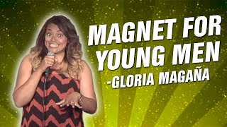 Gloria Magaña: Magnet For Young Men (Stand Up Comedy)