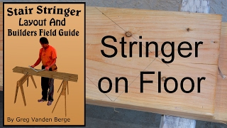 Stringer on Floor - Stair Stringer Layout and Builders Field Guide Book Examples