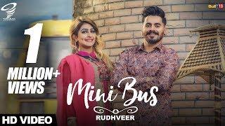Mini Bus || Rudhveer || Latest Punjabi Songs 2017 || Tornado Records