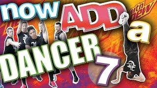 NOW ADD A DANCER 7!