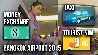 Bangkok Suvarnabhumi Airport - Money Exchange, Taxi Service, Taxi Fare, Tourist Sim Card Tips