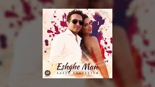 Saeed Shayesteh - Eshghe Man OFFICIAL TRACK
