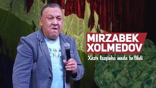 Mirzabek Xolmedov - Xozir lezginka moda bo'libdi