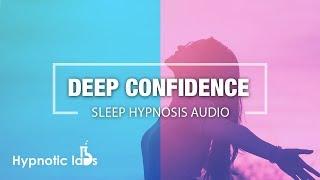 Sleep Hypnosis For Deep Confidence and Self Love (Insomnia, Self-Esteem, Guided Meditation)